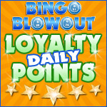 Daily Loyalty Points at Bingo Blowout